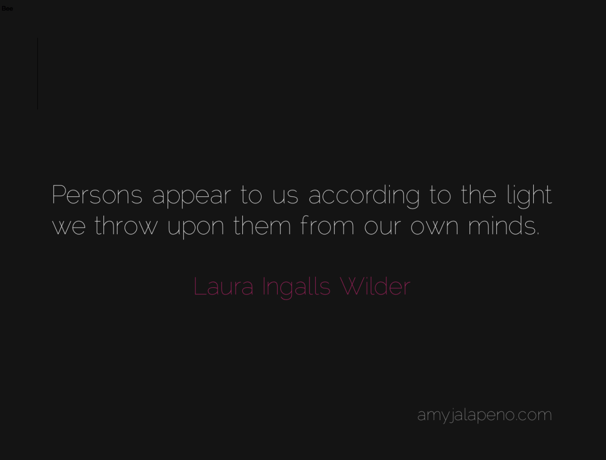 perception + laura ingalls wilder (daily hot! quote)