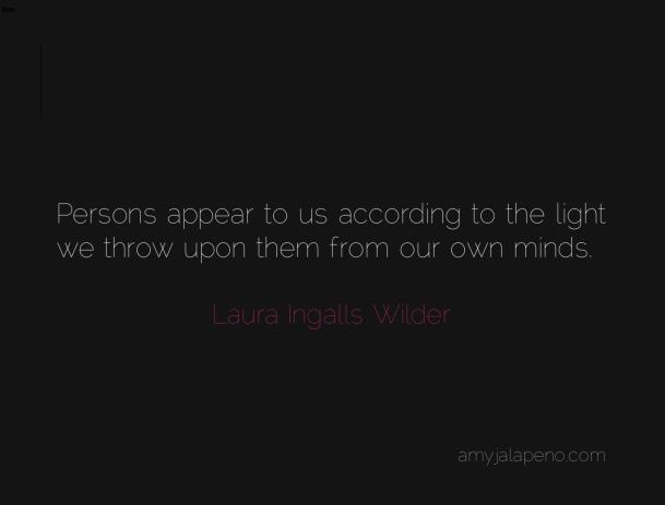laura-ingalls-wilder-perception-thinking-judgment-love-amyjalapeno-dailyhotquote