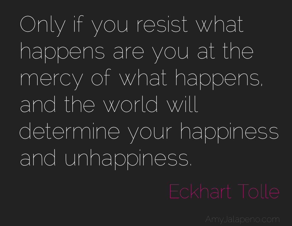 happiness unhappiness resistance daily hot quote