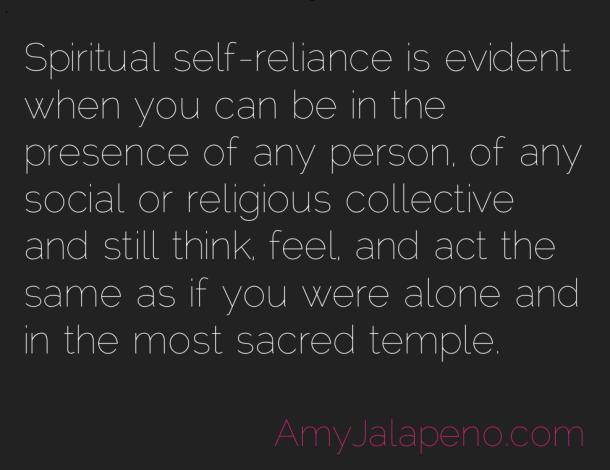 Spiritual Self-reliance + Every Moment = An Evolutionary