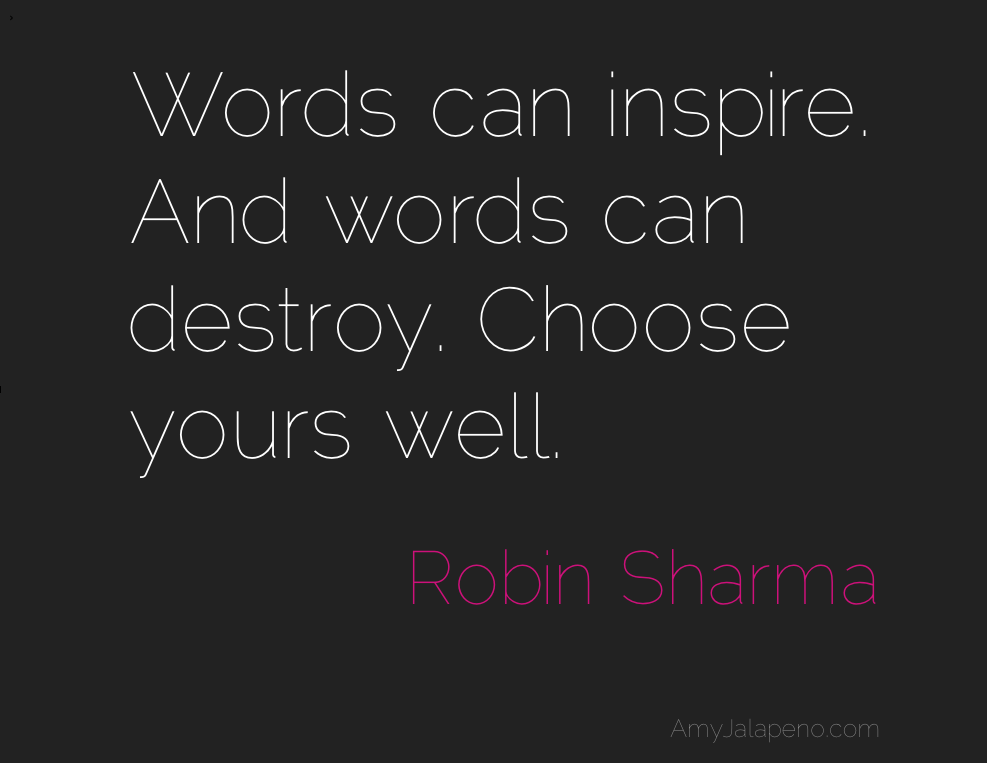 the power of words (daily hot! quote) – AmyJalapeño!