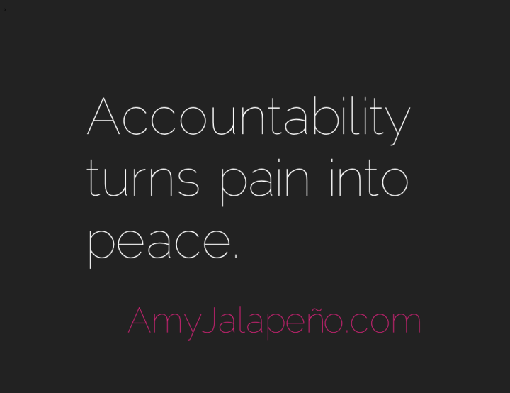 accountability-pain-peace-amyjalapeno