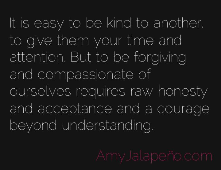 forgiveness-courage-acceptance-amyjalapeno