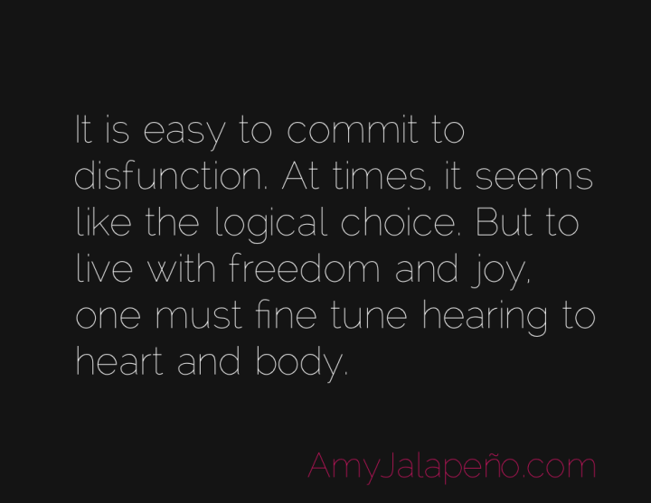 disfunction-freedom-body-heart-amyjalapeno