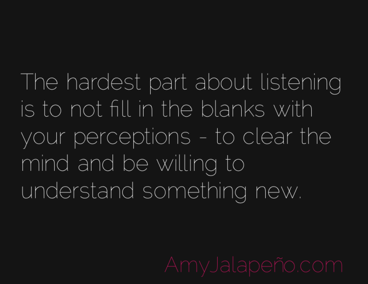 listening-understanding-perception-amyjalapeno