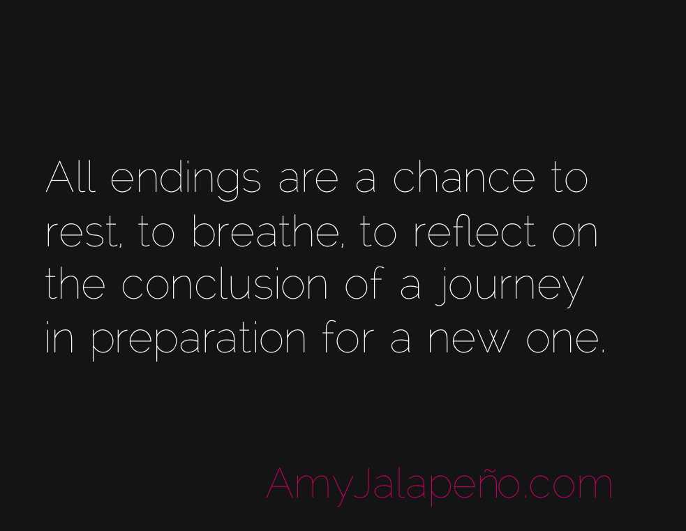 Why Endings Are So Important (daily Hot! Quote) U2013 AmyJalapeño!