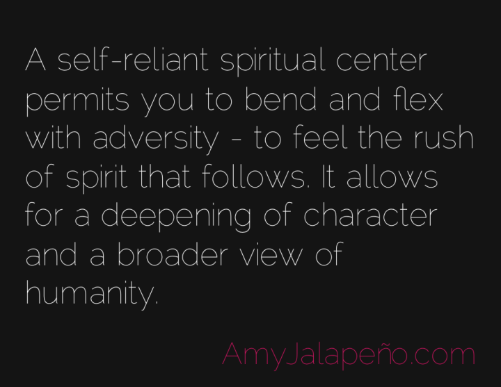 spirit-self-reliance-character-adversity-amyjalapeno