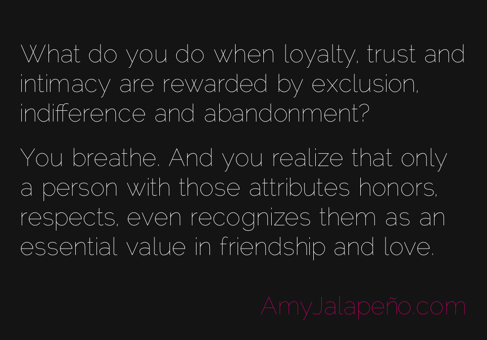 Loyalty, Trust, Intimacy...or Not (daily Hot! Quote)