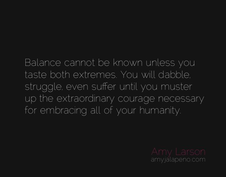 balance-extremes-courage-amyjalapeno