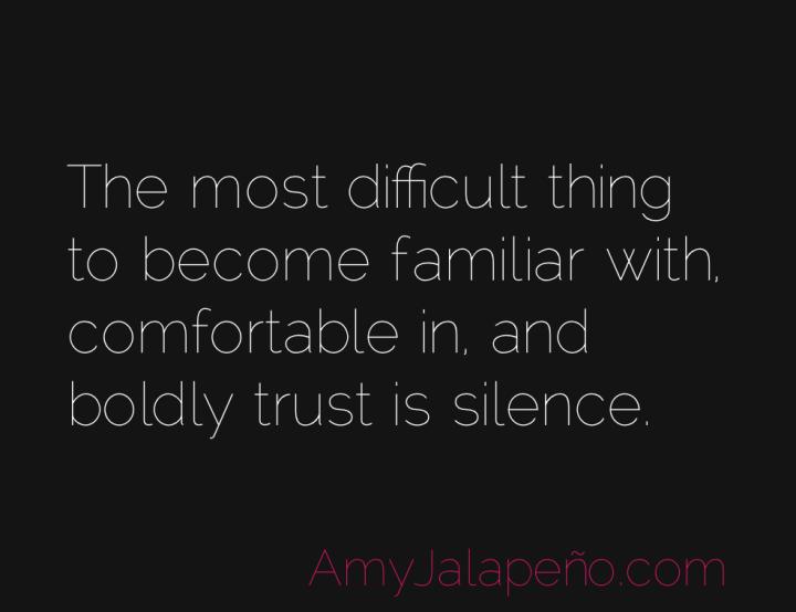 silence-trust-courage-amyjalapeno