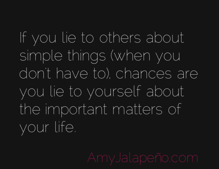 truth-lies-authenticity-amyjalapeno