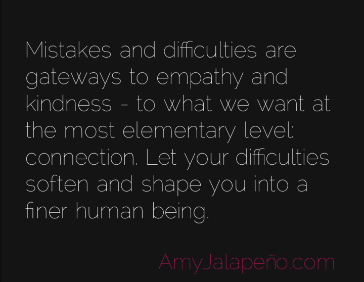 mistakes-difficulties-connection-amyjalapeno