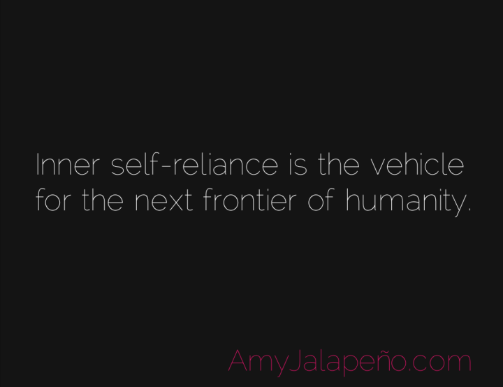 inner-self-reliance-humanity-amyjalapeno