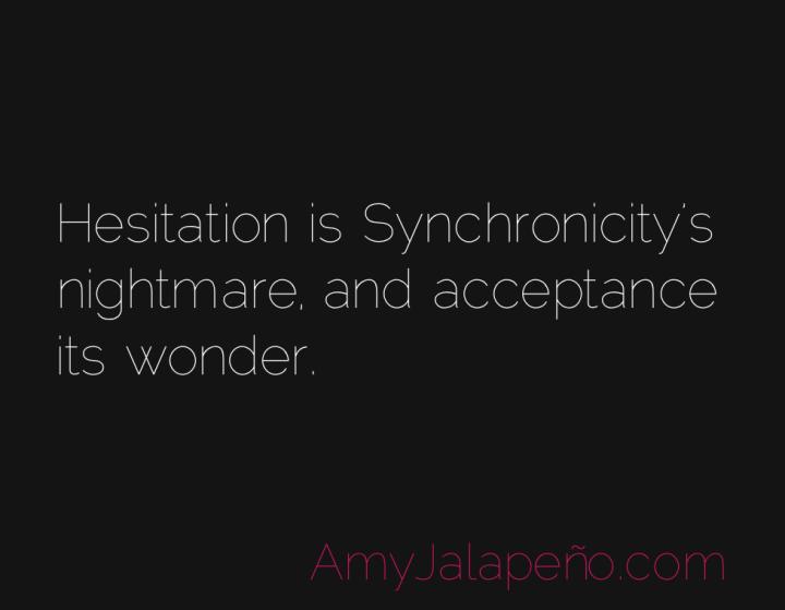 synchronicity-acceptance-hesitation-amyjalapeno