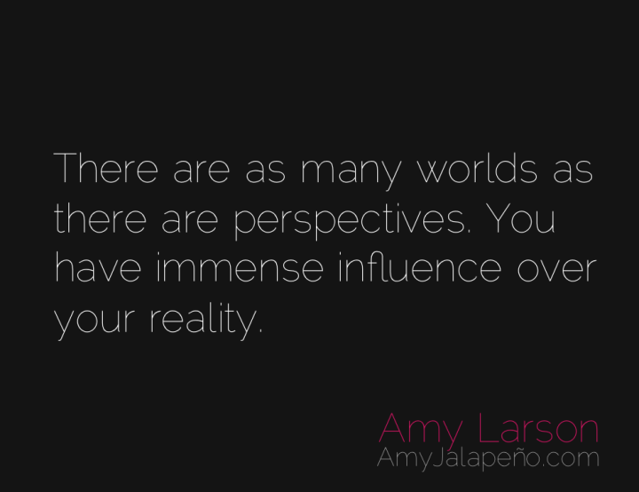 perspective-reailty-thought-amyjalapeno