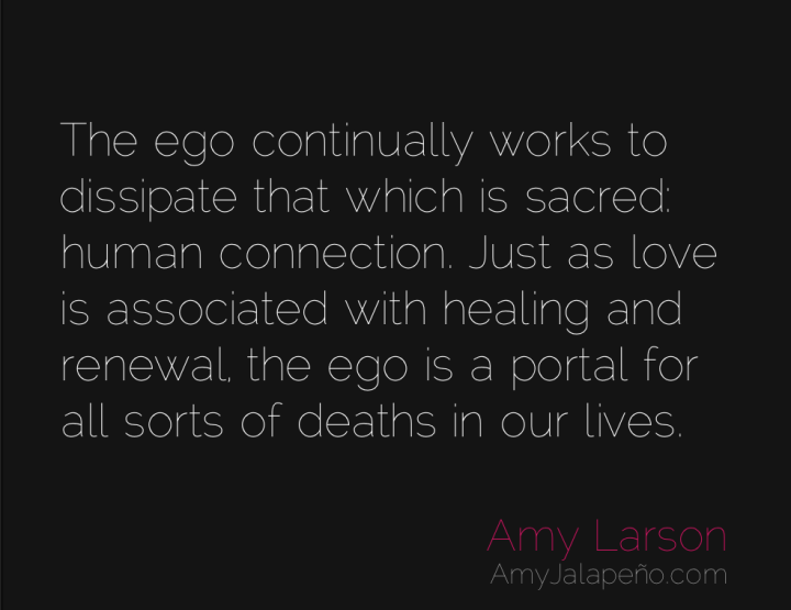 ego-death-love-healing-relationships-amyjalapeno