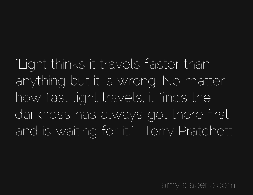 are you afraid of the dark? (daily hot! quote) – AmyJalapeño!