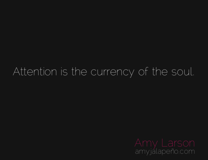 attention-soul-focus-amyjalapeno