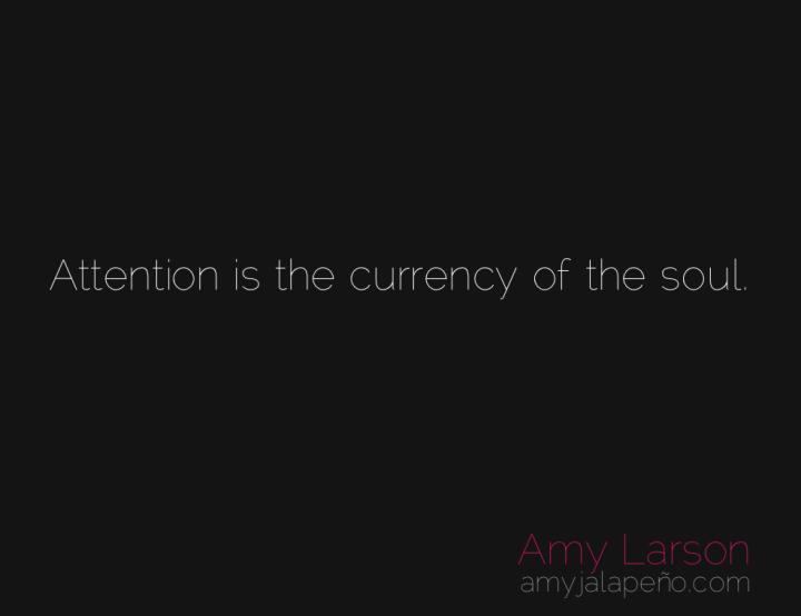 attention-soul-focus-amyjalapeno