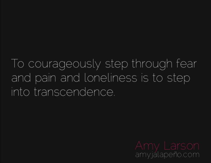 courage-fear-transcendence-amyjalapeno
