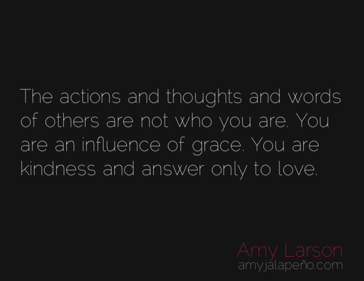 actions-identity-grace-love-amyjalapeno