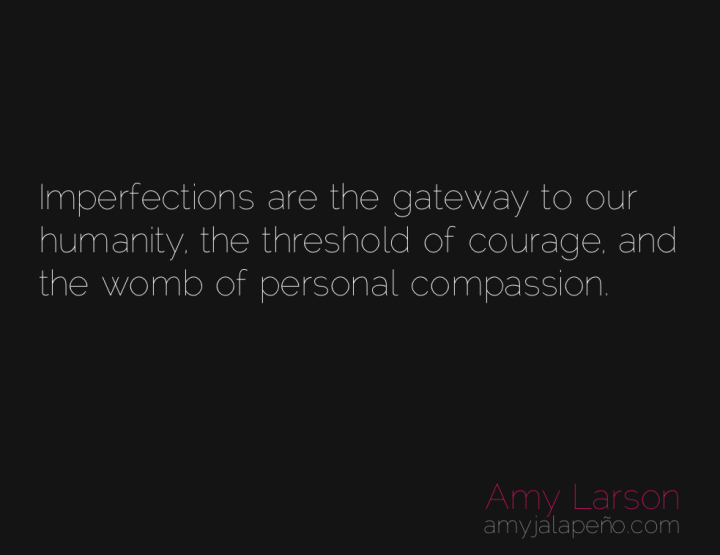 compassion-humanity-courage-amyjalapeno