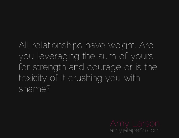 relationships-courage-shame-amyjalapeno