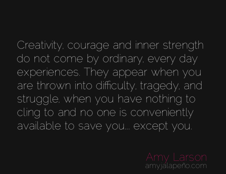 creativity-courage-strength-tragedy-amyjalapeno