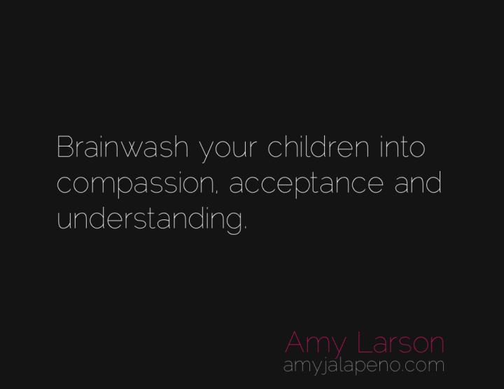 compassion-acceptance-understanding-amyjalapeno
