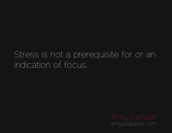 stress-focus-presence-patience-amyjalapeno