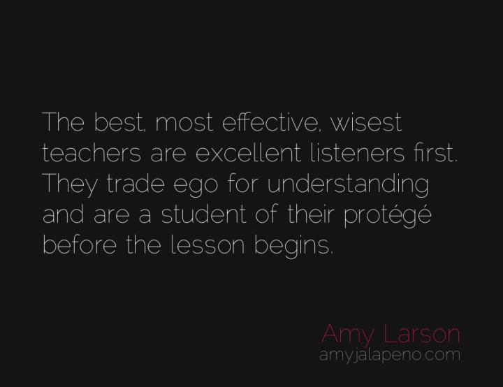 teacher-student-learning-ego-wisdom-understanding-amyjalapeno