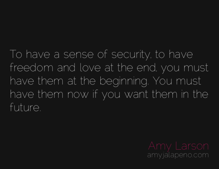 love-freedom-trust-now-relationships-amyjalapeno