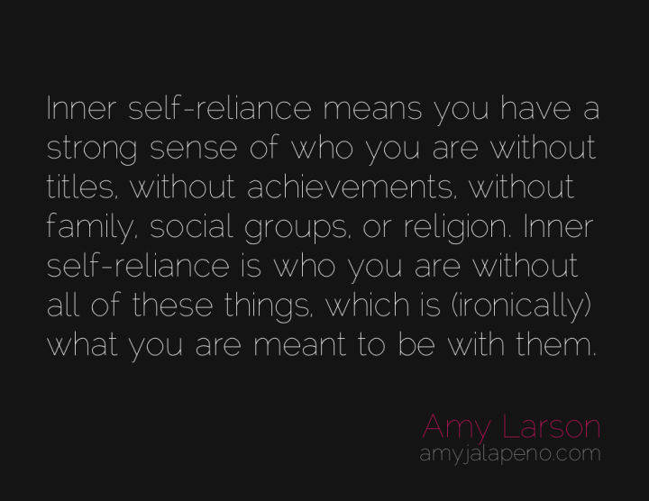 authenticity-self-reliance-spirituality-genuine-ego-individuality-amyjalapeno