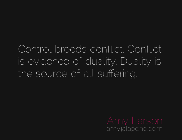 control-conflict-duality-suffering-amyjalapeno