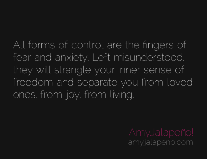 control-freedom-separation-fear-anxiety-amyjalapeno