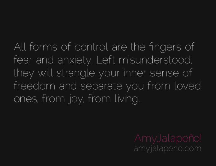 control-freedom-separation-fear-anxiety-amyjalapeno
