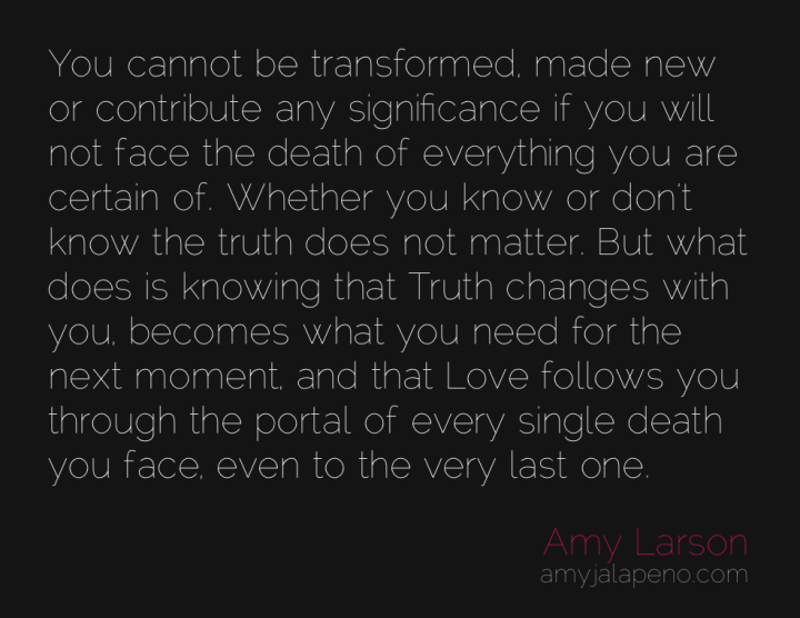 death-transformation-truth-love-amyjalapeno