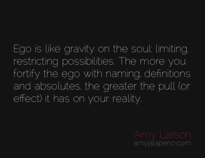 ego-reality-limitations-freedom-amyjalapeno