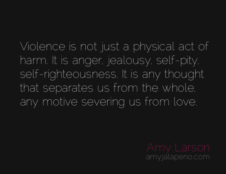 violence-thought-love-anger-separation-amyjalapeno