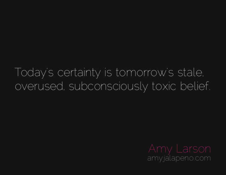 certainty-belief-thought-evolve-amyjalapeno