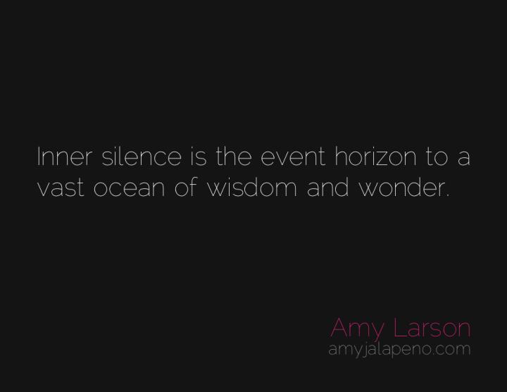 silence-stillness-genius-wisdom-wonder-amyjalapeno