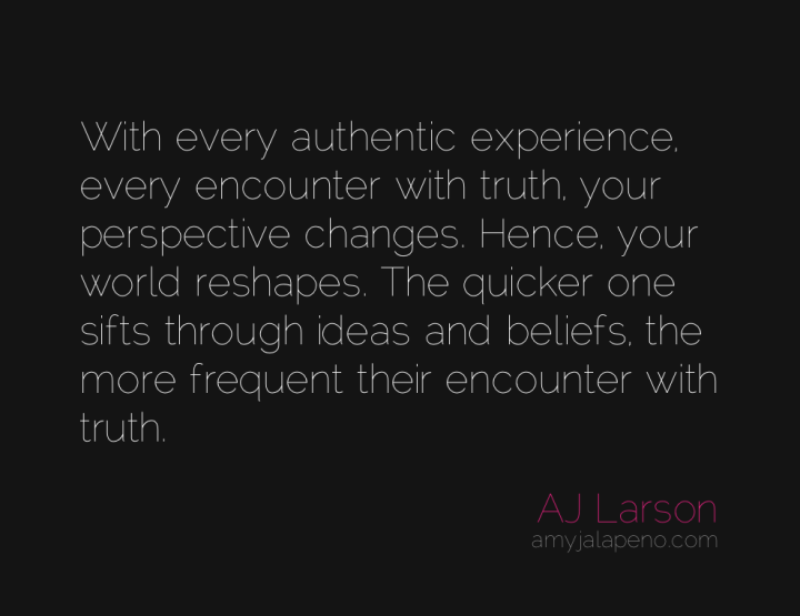 authenticity-truth-perspective-change-amyjalapeno