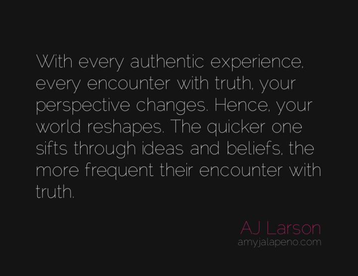 authenticity-truth-perspective-change-amyjalapeno