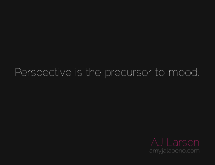 perspective-emotion-mood-thought-amyjalapeno