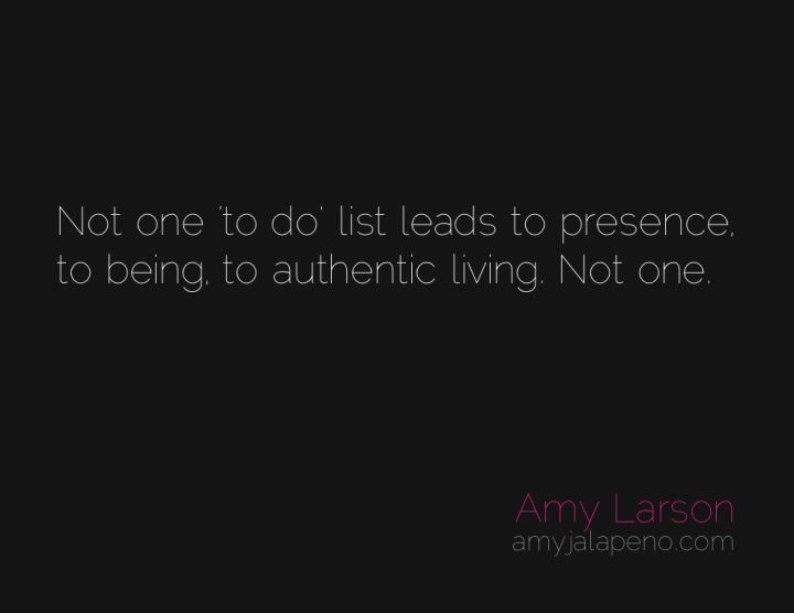 authenticity-being-presence-lists-amyjalapeno