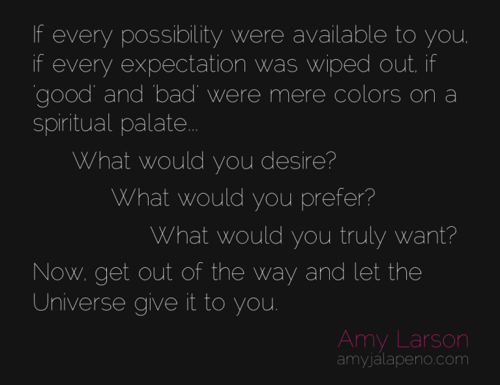 expectation-possibility-good-bad-desire-want-amyjalapeno
