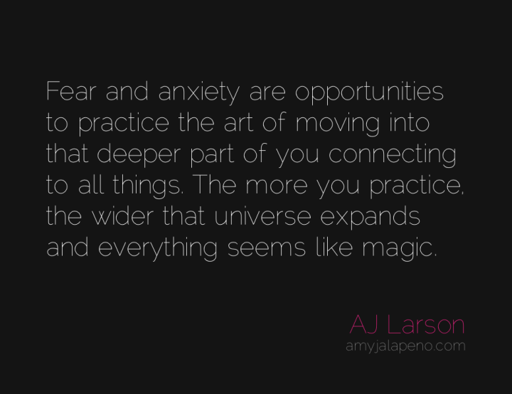 fear-anxiety-magic-moving-love-practice-amyjalapeno