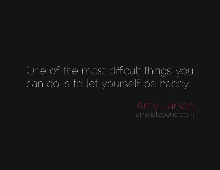 happy-joy-courage-happiness-change-amyjalapeno