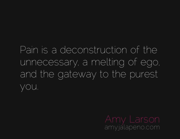pain-ego-authenticity-amyjalapeno