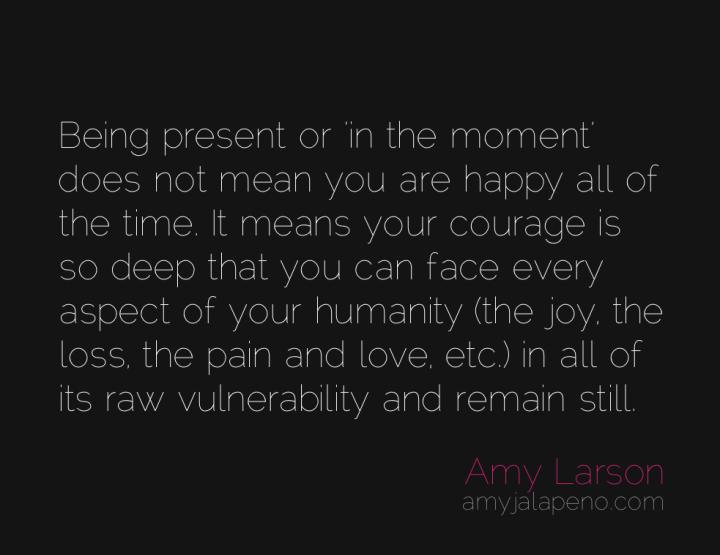 presence-humanity-stillness-vulnerability-amyjalapeno
